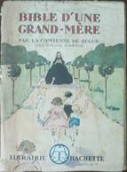 Bible D'une Grand - Mére - De Segur - Hachette,1934 - A - Libri Antichi