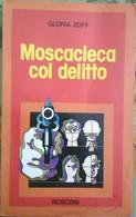 Moscacieca Col Delitto - Gloria Zoff,  1977,  Rusconi - Gialli, Polizieschi E Thriller