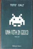 Una Vita In Gioco - Totò Calì - Greco, 2012 - A - Gialli, Polizieschi E Thriller