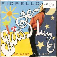 CN03 - FIORELLO : SPIAGGE E LUNE - Altri - Musica Italiana