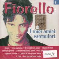 CN20 - FIORELLO : I MIEI AMICI CANTAUTORI - Altri - Musica Italiana