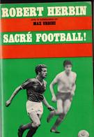 ROBERT HERBIN MAX URBINI SACRE FOOTBALL SAINT ETIENNE LES VERTS CALMAN LEVY 240 PAGES ANNEE 1969 - Sport