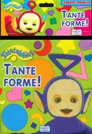 Teletubbies - Tante Forme!  Di Aa.vv.,  2013,  Edicart - Bambini E Ragazzi
