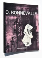 Oscar Bonnevalle Et Son Monde Réaliste-magique - Dédicace Bonnevalle / Philatélie, Timbre, Filatelie, Stempel - Altri Libri