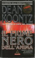 DEAN KOONTZ - Il Fiume Nero Dell'anima. - Gialli, Polizieschi E Thriller