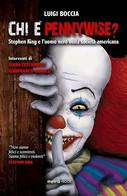 Chi è Pennywise? Stephen King E L'uomo Nero Nella Società Americana - Boccia - Gialli, Polizieschi E Thriller