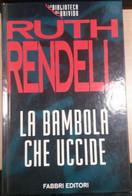 LA BAMBOLA CHE UCCIDE - RUTH RENDELL - FABBRI - 1995 - M - Gialli, Polizieschi E Thriller