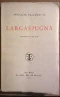 Largaspugna -  Arnaldo Fraccaroli - Fratelli Treves Editori,1930 - L - Fantascienza E Fantasia