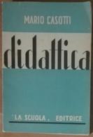 Didattica - Mario Casotti - La Scuola - A - Libri Antichi