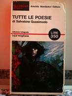 Tutte Le Poesie Di ( Salvatore Quasimodo ) Di Gli Oscar, 1965,  Mondadori -F - Poesie