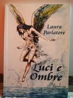 Luci E OmbreDi Laura Parlatore,  2008,  Tipolito Eurografica 2000-F - Poesie