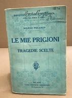 Le Mie Prigioni Tagedie Scelte / Volume Unico - Non Classificati