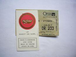 Ticket Entrée 1992 Opéra Comédie De Montpellier Orphée Aux Enfers Offenbach + Sabot De Noël - Tickets - Vouchers