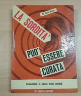 LA SORDITà PUò ESSERE CURATA - CARLO RUSSO - DE VECCHI - 1965 - M - Medicina, Psicologia