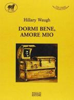 Dormi Bene, Amore Mio - Hillary Waugh - Polillo,2013 - A - Gialli, Polizieschi E Thriller