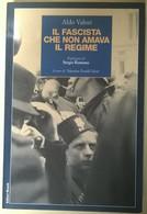 Il Fascista Che Non Amava Il Regime - Aldo Valori - 2003, Editori Riuniti - L - Società, Politica, Economia