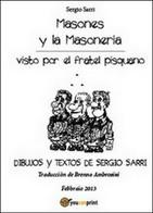 Masones Y La Masoneria  Di Sergio Sarri,  2014,  Youcanprint - ER - Corsi Di Lingue