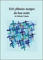Três Fábulas Meigas Da Boa Noite, Di Fabrizio Trainito,  2014,  Youcanprint - ER - Corsi Di Lingue