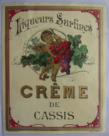 Belle Etiquette Ancienne CREME DE CASSIS (Imprimerie Vuillemard, Paris) - Alcolici
