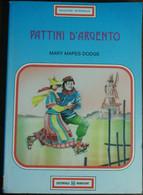 Pattini D'argento -  Mary Mapes Dodge -  Rubricart ,1990 - A - Bambini E Ragazzi