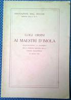 Ai Maestri D'Imola - Luigi Orsini - 1922, Stabilimento Tipografico Imolese - L - Libri Antichi