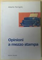 Opinioni A Mezzo Stampa - Alberto Ferrigolo - 2002, Riuniti - L - Società, Politica, Economia