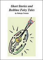 Short Stories And Bedtime Fairy Tales,  Di Fabrizio Trainito,  2014 - ER - Corsi Di Lingue