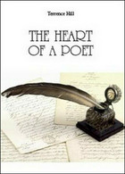 The Heart Of A Poet  Di Terrence Hill,  2014,  Youcanprint - ER - Corsi Di Lingue