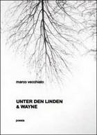 Unter Der Linden & Wayne  Di Marco Vecchiato,  2014,  Youcanprint - ER - Corsi Di Lingue