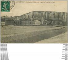 76 LE TREPORT. Le Casino 1910 Hôtel De La Plage - Le Treport