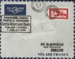 Cachet 1ère Liaison Poste Aérienne Saigon Vientiane Hanoi Air France 7 JUIL 1939 CAD Saigon Central Cochinchine 6 7 39 - Aéreo