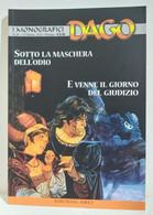 I100653 DAGO I Monografici N. 34 - Sotto La Maschera Dell'odio / Venne Il Giorno - Altri