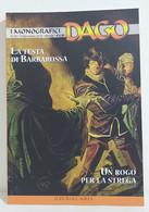 I100654 DAGO I Monografici N. 35 - La Testa Di Barbarossa / Un Rogo La Strega - Altri