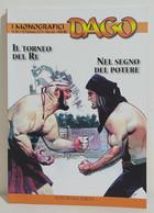 I100657 DAGO I Monografici N. 38 - Il Torneo Del Re / Nel Segno Del Potere - Altri