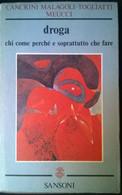 Droga Chi Come Perchè - Cancrini, Malagoli-Togliatti, Meucci - Sansoni, 1977 - L - Società, Politica, Economia