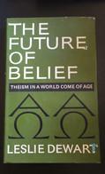 The Future Of Belief - Leslie Dewart,  London Burns E Oates - P - Altri