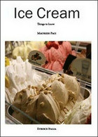Ice Cream. Things To Know, Di Maurizio Paci,  2013,  Youcanprint - ER - Corsi Di Lingue