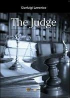 The Judge, Di Gianluigi Latronico,  2013,  Youcanprint - ER - Corsi Di Lingue