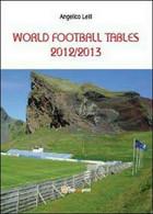 World Football Tables 2012/2013  Di Angelico Lelli,  2013,  Youcanprint  - ER - Corsi Di Lingue
