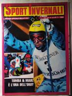 Sport Invernali 1 1989 Bittner Girardelli Tomba Mahrer Furuseth Runggaldier Sailer Killy Nierlich Grigis Bertocchi Moro - Sport