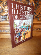 HISTOIRE ILLUSTREE DE GENEVE / SUISSE - Non Classificati