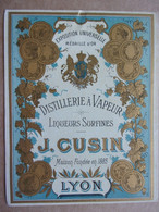 Belle Etiquette Ancienne  (fin 19e) Distillerie à Vapeur, J. CUSIN Lyon - Alcolici