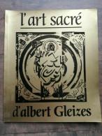 L'art Sacré D'Albert Gleizes : 22 Mai - 31 Août 1985 - Arte