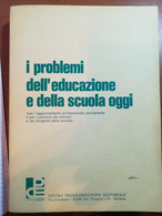 I Problemi Dell'eucazione E Della Scuola Oggi -Barali Ercole-C.P.E. - 1979 - M - Società, Politica, Economia