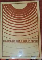 Il Bambino Col Sole In Faccia - R.Battaglia E C.Bosio,  1983,  Casabianca - S - Medicina, Psicologia
