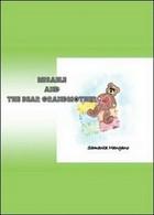 Misaele And The Bear Grandmother,  Di Samanta Mangano,  2010,  Youcanprint - ER - Corsi Di Lingue