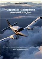 Dispensa Di Radiotelefonia Aeronautica. Ediz. Inglese  Di Stefano Marchesin - ER - Corsi Di Lingue