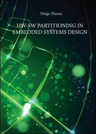 Hw-Sw Partitioning In Embedded Systems Design, Di Diego Piazza,  2012- ER - Corsi Di Lingue