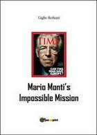 Mario Monti's Impossible Mission, Di Giglio Reduzzi,  2012,  Youcanprint - ER - Corsi Di Lingue