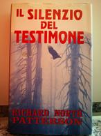 Il Silenzio Del Testimone Di Richard N. Patterson,  1999,  Euroclub Italia-F - Gialli, Polizieschi E Thriller